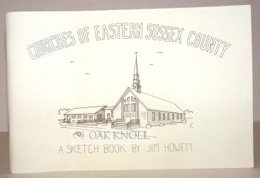 CHURCHES OF EASTERN SUSSEX COUNTY, A SKETCH BOOK. Jim Howett.