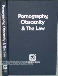 PORNOGRAPHY, OBSCENITY & THE LAW. Lester A. Sobel.