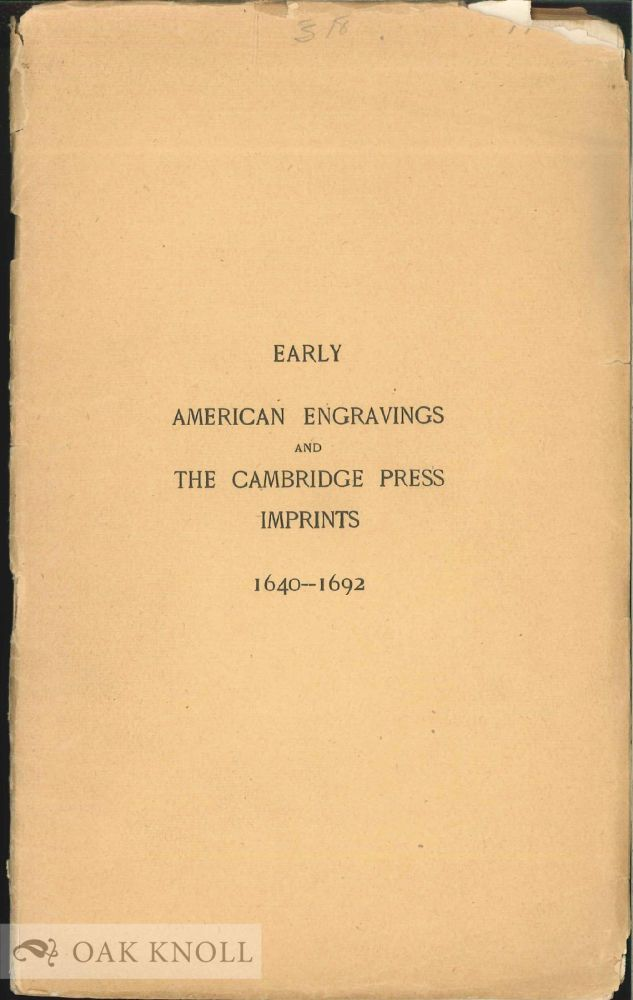 EARLY AMERICAN ENGRAVINGS AND THE CAMBRIDGE PRESS IMPRINTS 1640-1692. Nathaniel Paine.