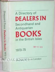 A DIRECTORY OF DEALERS IN SECONDHAND AND ANTIQUARIAN BOOKS IN THE BRITISH ISLES, 1973-75.