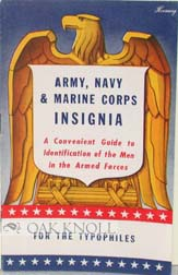 ARMY, NAVY & MARINE CORPS INSIGNIA, A CONVENIENT GUIDE TO IDENTIFICATION OF THE MEN IN THE ARMED FORCES FOR THE TYPOPHILES.
