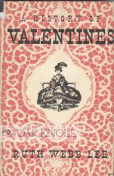 A HISTORY OF VALENTINES. Ruth Webb Lee.
