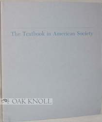 THE TEXTBOOK IN AMERICAN SOCIETY. John Y. Cole, Thomas G. Sticht.