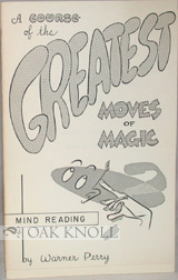 A COURSE OF THE GREATEST MOVES OF MAGIC. SPECIAL LESSON, MIND READING. Warner Perry.