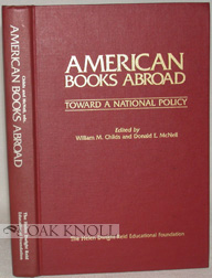 AMERICAN BOOKS ABROAD. William M. Childs, Donald E. McNeil.
