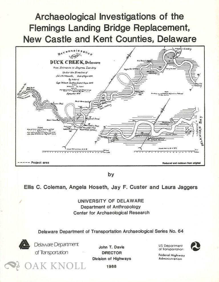ARCHAEOLOGICAL INVESTIGATIONS OF THE FLEMINGS LANDING BRIDGE REPLACEMENT, NEW CASTLE AND KENT COUNTIES, DELAWARE. Ellis C. Coleman, Jay F. Custer, Angela Hoseth, Laura Jaggers.