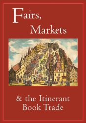 FAIRS, MARKETS AND THE ITINERANT BOOK TRADE. Robin Myers, Michael Harris, Giles Mandelbrote.