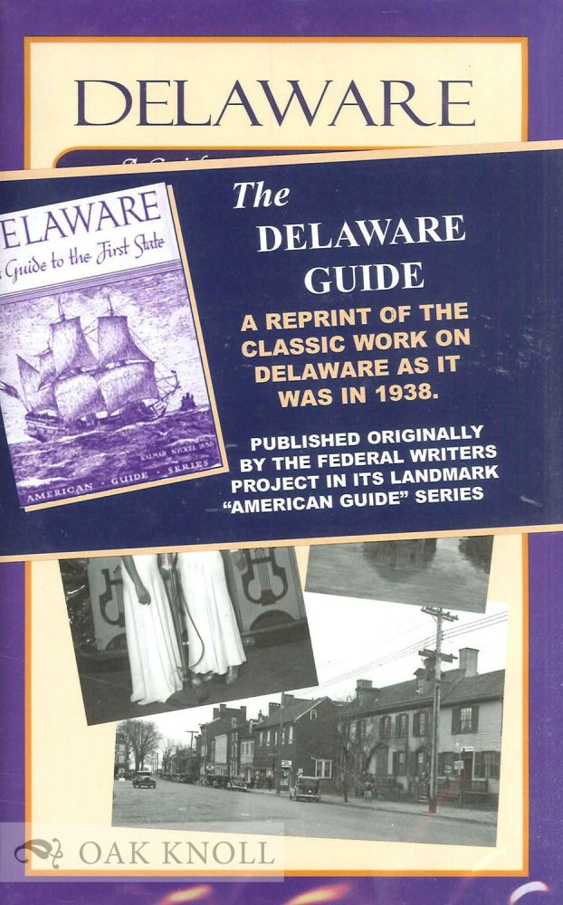 DELAWARE, A GUIDE TO THE FIRST STATE.