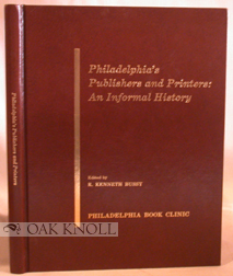 PHILADELPHIA'S PUBLISHERS AND PRINTERS: AN INFORMAL HISTORY. R. Kenneth Bussy.