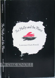 THE HOLLY AND THE FLEECE. Lawrence Clark Powell.
