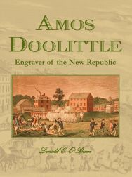 AMOS DOOLITTLE: ENGRAVER OF THE NEW REPUBLIC. Donald C. O'Brien.