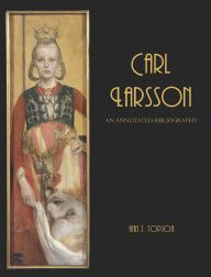 CARL LARSSON: AN ANNOTATED BIBLIOGRAPHY. Ann J. Topjon.