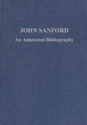 JOHN SANFORD: AN ANNOTATED BIBLIOGRAPHY. Jack Mearns.