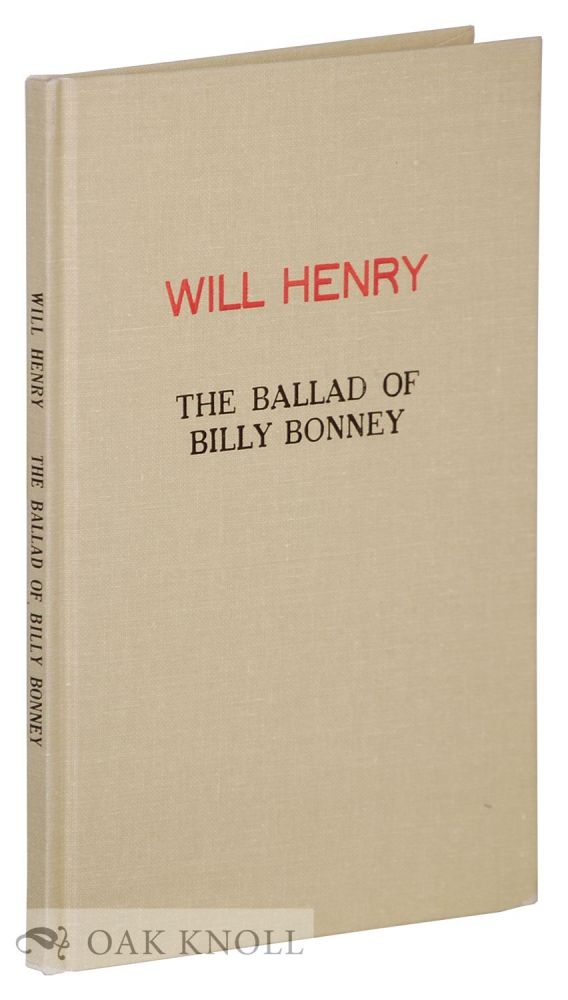 THE BALLAD OF BILLY BONNEY. Will Henry.