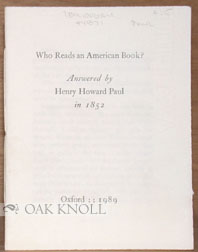 WHO READS AN AMERICAN BOOK? ANSWERED BY HENRY HOWARD PAUL IN 1852. Henry Howard Paul.