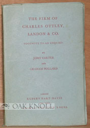 THE FIRM OF CHARLES OTTLEY, LANDON & CO. FOOTNOTE TO AN ENQUIRY. John Carter, Graham Pollard.