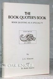 THE BOOK QUOTER'S BOOK, BOOK QUOTING AS A SPECIALTY. J. C. Vincent, D. Ruth Adams.