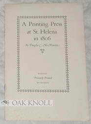 A PRINTING PRESS AT ST. HELENA IN 1806. Douglas C. McMurtie.