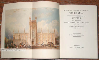 HISTORY AND DESCRIPTION OF THE PITT PRESS ERECTED TO THE MEMORY OF MR. PITT FOR THE USE OF THE UNIVERSITY PRINTING PRESS A.D. 1833, ALTERED AND RESTORED A.D. 1937. E. A. Crutchley.