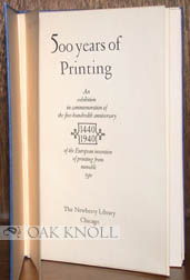 500 YEARS OF PRINTING, AN EXHIBITION IN COMMEMORATION OF THE FIVE-HUNDREDTH ANNIVERSARY OF THE EUROPEAN INVENTION OF PRINTING FROM MOVABLE TYPE.