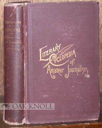 A CYCLOPEDIA OF THE LITERATURE OF AMATEUR JOURNALISM. Truman Spencer.