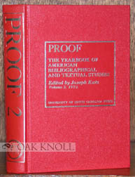 PROOF, THE YEARBOOK OF AMERICAN BIBLIOGRAPHICAL TEXTUAL STUDIES. VOLUME 2.
