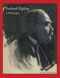 RUDYARD KIPLING: A BIBLIOGRAPHY. David Alan Richards.
