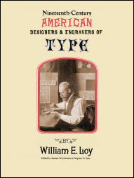 NINETEENTH-CENTURY AMERICAN DESIGNERS AND ENGRAVERS OF TYPE. William E. Loy, Alastair M. Johnston, Stephen O. Saxe.