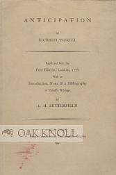 ANTICIPATION BY RICHARD TICKELL, REPRINTED FROM THE FIRST EDITION, LONDON, 1778, WITH AN INTRODUCTION, NOTES & A BIBLIOGRAPHY OF TICKNELL'S WRITINGS. L. H. Butterfield.