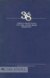THIRTY-EIGHT WAYS TO TAKE A RARE BOOK SERIOUSLY. Wayne Somers.