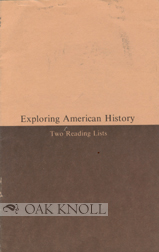 EXPLORING AMERICAN HISTORY: TWO READING LISTS. Marvin W. Kranz.
