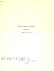 AROUND THE WORLD IN SIXTY BOOKS. Lawrence Clark Powell.