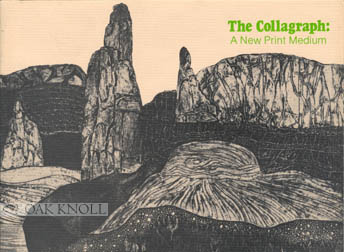THE COLLAGRAPH: A NEW PRINT MEDIUM.