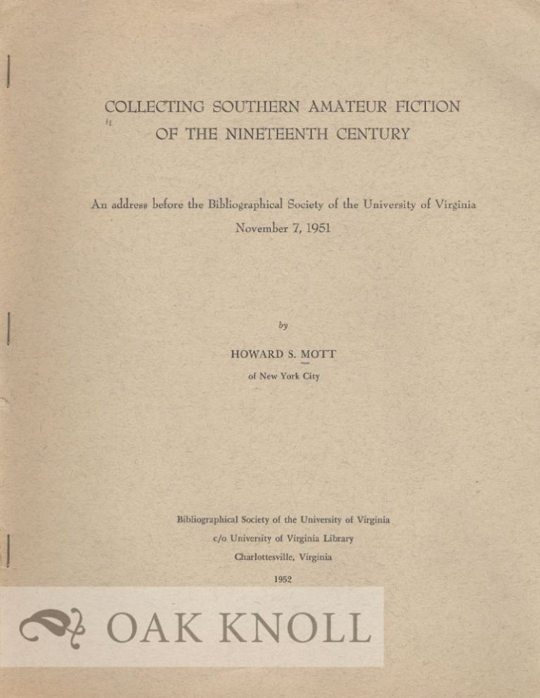 COLLECTING SOUTHERN AMATEUR FICTION OF THE NINETEENTH CENTURY. Howard S. Mott.