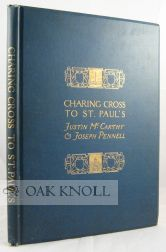 CHARING CROSS TO ST. PAUL'S. Justin McCarthy, Joseph Pennell.