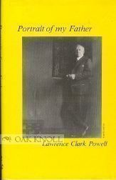 PORTRAIT OF MY FATHER. Lawrence Clark Powell.