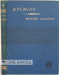 A TREATISE ON ETCHING. TEXT AND PLATES. Maxime Lalanne.