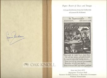 PAPER: BEARER OF IDEAS AND IMAGES, A LOAN EXHIBITION FROM THE COLLECTION OF LEONARD B. SCHLOSSER. Leonard B. Schlosser.