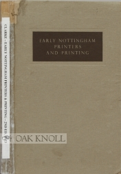 EARLY NOTTINGHAM PRINTERS AND PRINTING. W. J. Clarke.