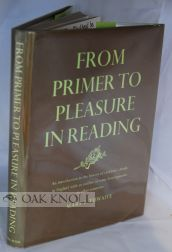 FROM PRIMER TO PLEASURE IN READING. Mary F. Thwaite.