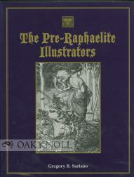 THE PRE-RAPHAELITE ILLUSTRATORS. Gregory R. Suriano.