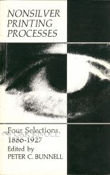 NONSILVER PRINTING PROCESSES: FOUR SELECTIONS, 1886-1927. Peter C. Bunnell.