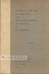 A NOTE ON THE ART OF MEZZOTINT AND MEZZOTINT PRINTING IN COLOURS. A. C. Dickins.