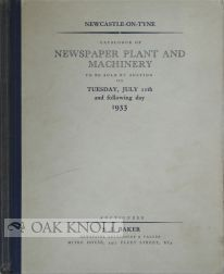 A CATALOGUE OF NEWSPAPER PLANT AND MACHINERY TO BE SOLD BY AUCTION ON TUESDAY, JULY 11TH AND FOLLOWING DAY 1933.
