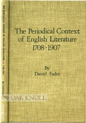 THE PERIODICAL CONTEXT OF ENGLISH LITERATURE 1708-1907. Daniel Fader.