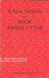 A BASIC GLOSSARY FOR BOOK PRODUCTION. Howard H. Bezanson.