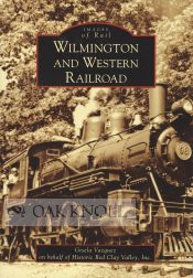 WILMINGTON AND WESTERN RAILROAD. Gisela Vazquez.