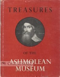 TREASURES OF THE ASHMOLEAN MUSEUM. Olive Godwin, Caroline Carpenter Michael Dudley, photographers.