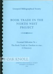 BOOK TRADE IN THE NORTH WEST PROJECT. OCCASIONAL PUBLICATIONS NO. 3. THE BOOK TRADE IN CHESIRE TO 1850: A DIRECTORY. D. Nuttall.
