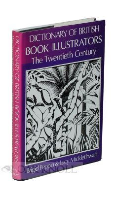 DICTIONARY OF BRITISH BOOK ILLUSTRATORS. Brigid Peppin, Lucy Micklethwait.
